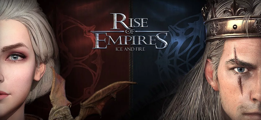 Rise of Empires Ice and Fire